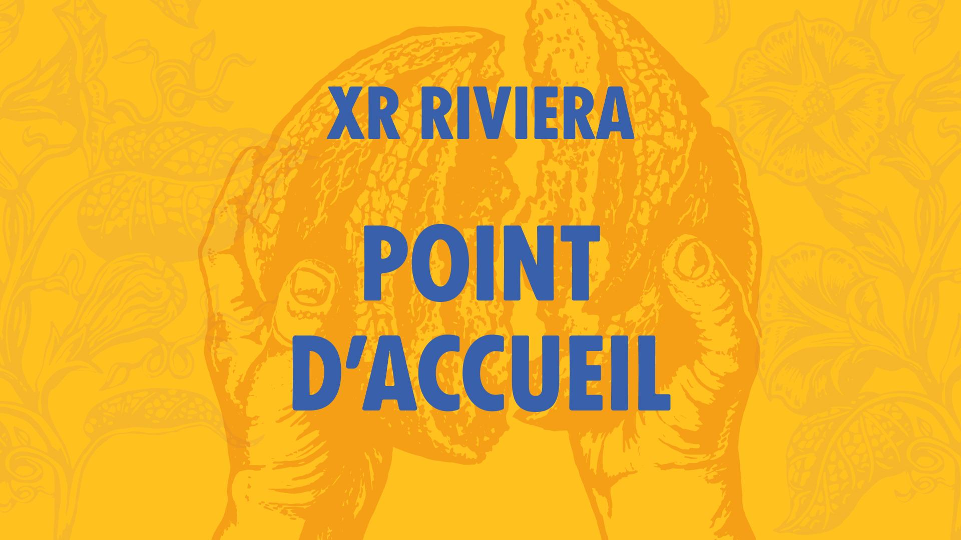 POINT D'ACCUEIL XR RIVIERA