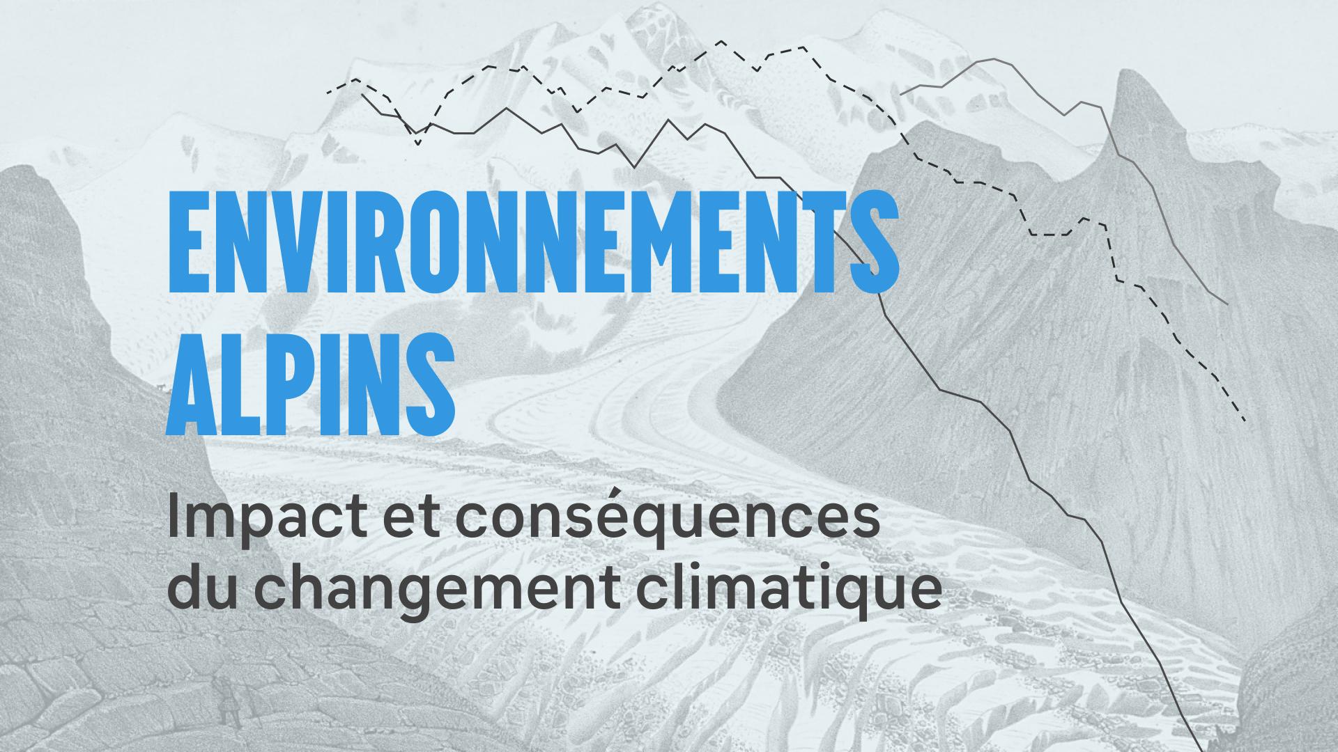 Impact et conséquences du changement climatique sur les environnements alpins