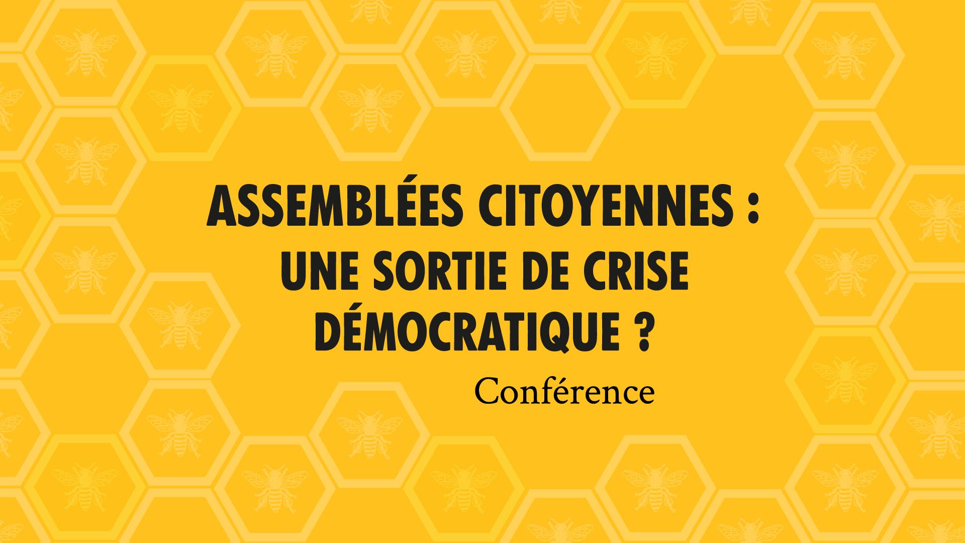 Conférence – Assemblées Citoyennes: une sortie de crise démocratique ?
